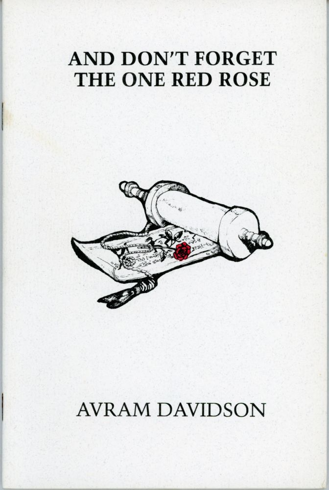 AND DON'T FORGET THE ONE RED ROSE. Avram Davidson.