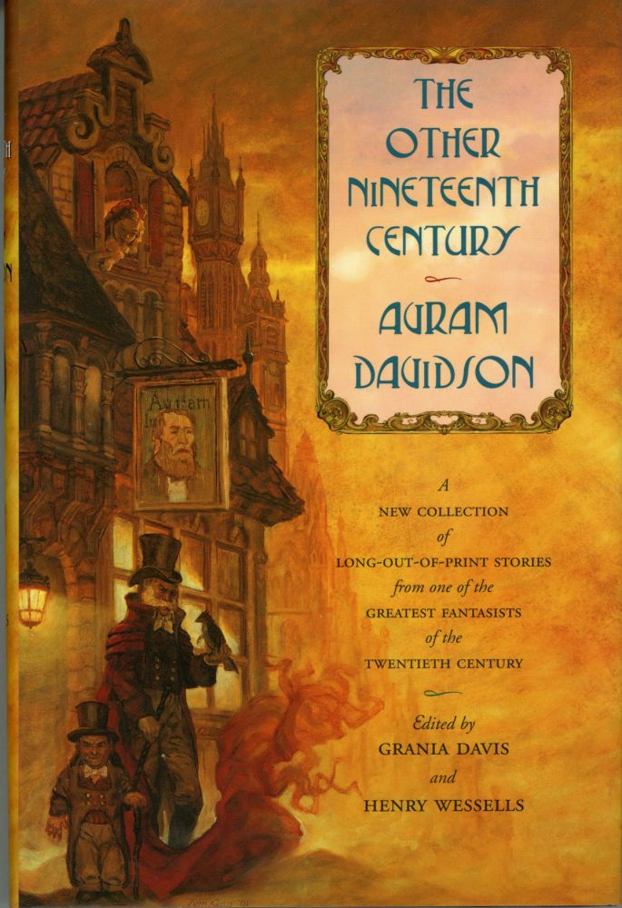 THE OTHER NINETEENTH CENTURY: A STORY COLLECTION ... Edited by Grania Davis and Henry Wessells. Avram Davidson.