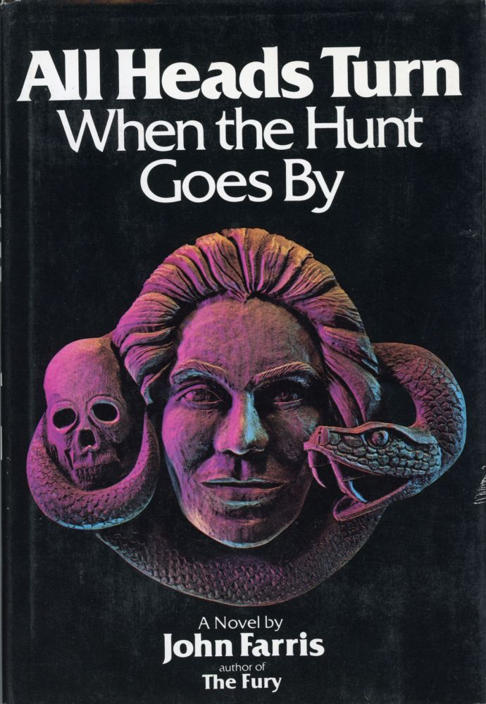 ALL HEADS TURN WHEN THE HUNT GOES BY. John Farris.