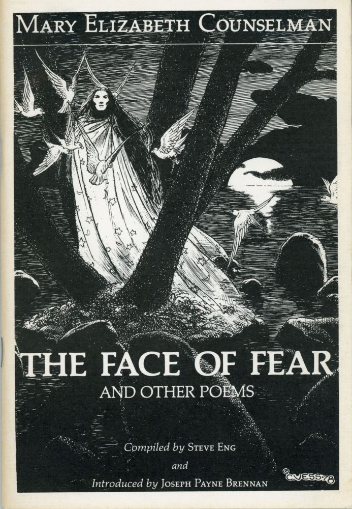 THE FACE OF FEAR AND OTHER POEMS. Compiled by Steve Eng and Introduced by Joseph Payne Brennan. Mary Elizabeth Counselman.