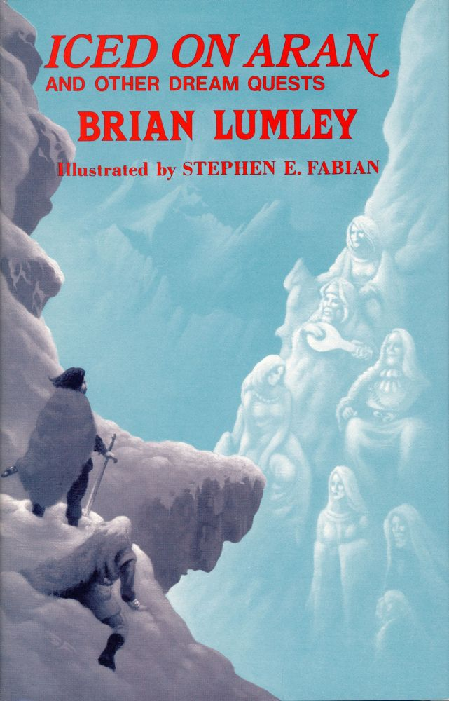 ICED ON ARAN AND OTHER DREAM QUESTS. Brian Lumley.