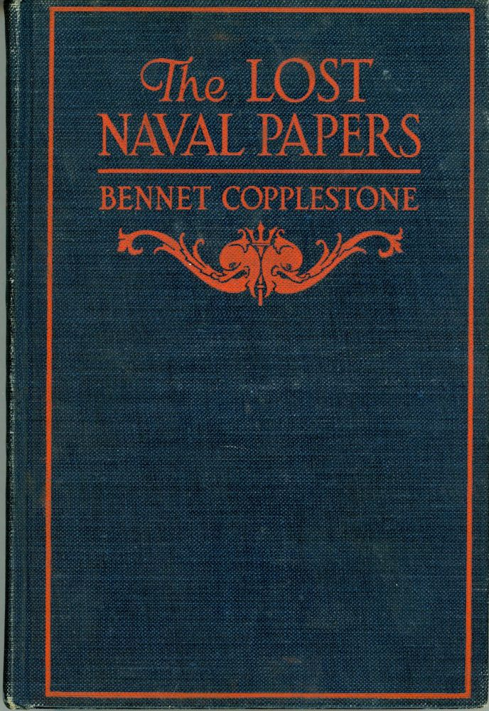 """THE LOST NAVAL PAPERS. Frederick Harcourt Kitchin, """"Bennet Copplestone."""""""