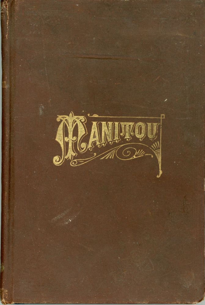 "MANITOU. By Margaret Holmes [pseudonym]. Margaret Holmes Bates, ""Margaret Holmes."", Ernsperger."