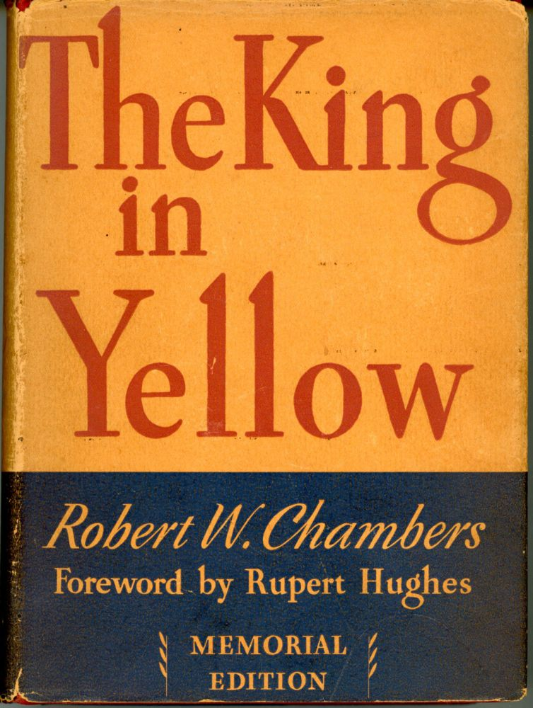 THE KING IN YELLOW ... Foreword by Rupert Hughes. Robert Chambers.