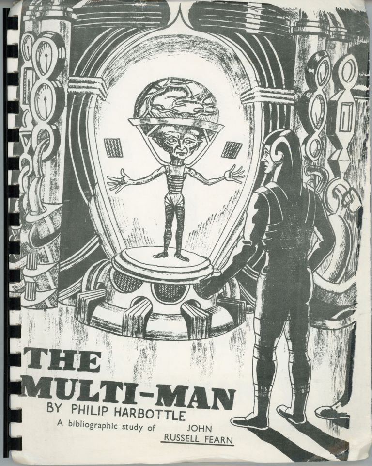 THE MULTI-MAN: A BIOGRAPHIC AND BIBLIOGRAPHIC STUDY OF JOHN RUSSELL FEARN (1908-60). John Russell Fearn, Philip James Harbottle.