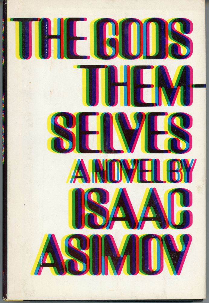 THE GODS THEMSELVES. Isaac Asimov.