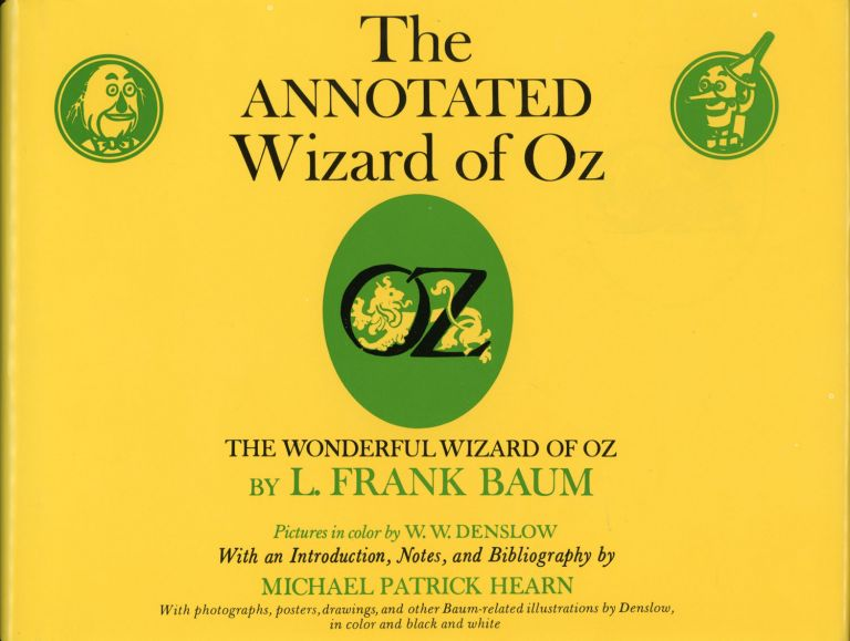 THE ANNOTATED WIZARD OF OZ. THE WONDERFUL WIZARD OF OZ ... With an Introduction, Notes, and Bibliography by Michael Patrick Hearn. Baum, Frank.