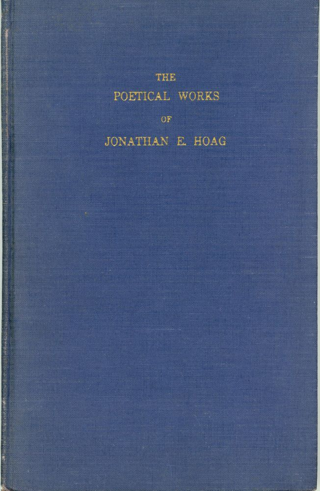 THE POETICAL WORKS OF JONATHAN E. HOAG ... Biographical and Critical Preface by Howard P. Lovecraft. Howard Phillips Lovecraft, Jonathan E. Hoag.