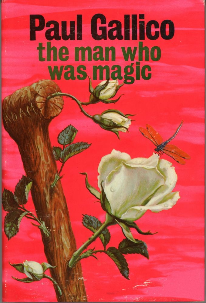 THE MAN WHO WAS MAGIC: A FABLE OF INNOCENCE. Paul Gallico.