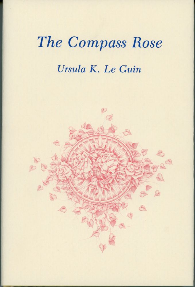 THE COMPASS ROSE: SHORT STORIES. Ursula K. Le Guin.