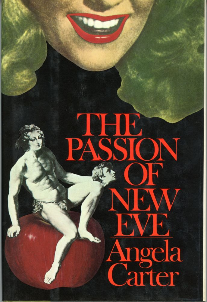 THE PASSION OF NEW EVE. Angela Carter.