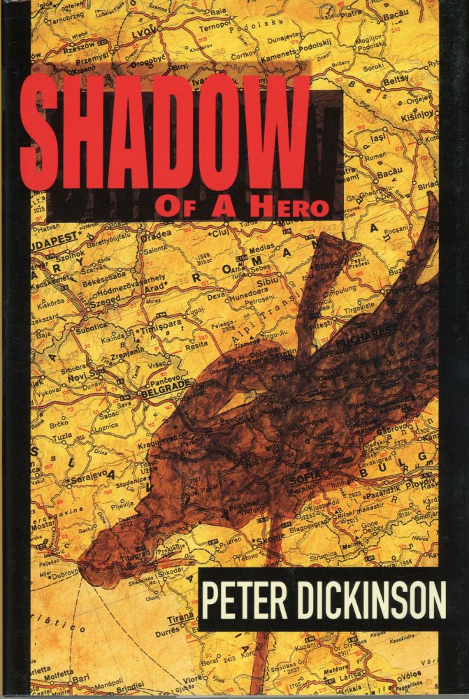 SHADOW OF A HERO. Peter Dickinson.