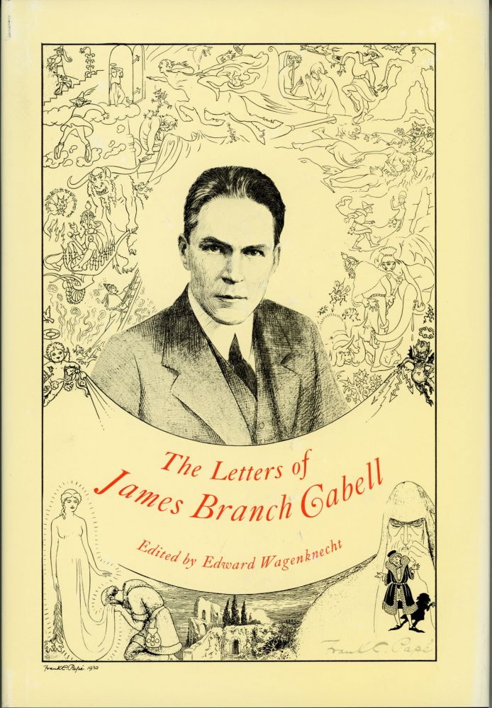 THE LETTERS OF JAMES BRANCH CABELL. Edited by Edward Wagenknecht. James Branch Cabell.