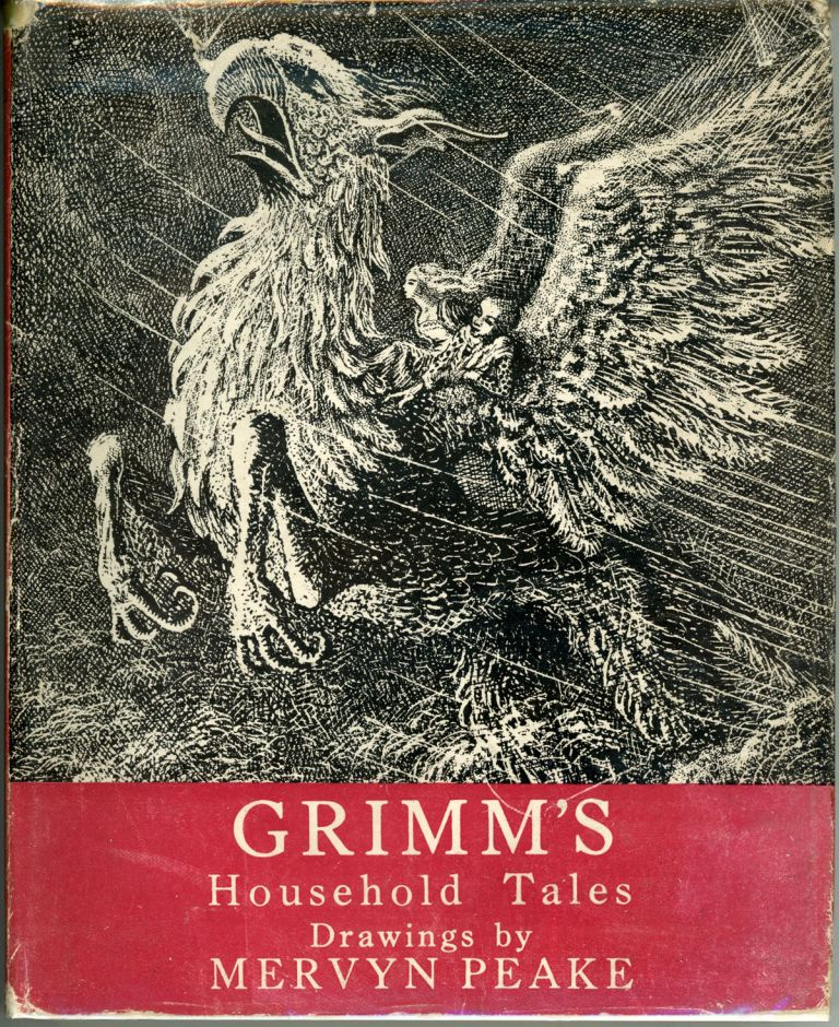 HOUSEHOLD TALES, by the Brothers Grimm. Illustrated by Mervyn Peake. Jakob Ludwig Carl Grimm, Wilhelm Carl Grimm.