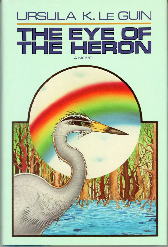 THE EYE OF THE HERON. Ursula K. Le Guin.