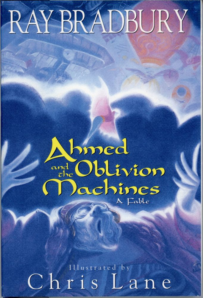 AHMED AND THE OBLIVION MACHINES: A FABLE. Ray Bradbury.