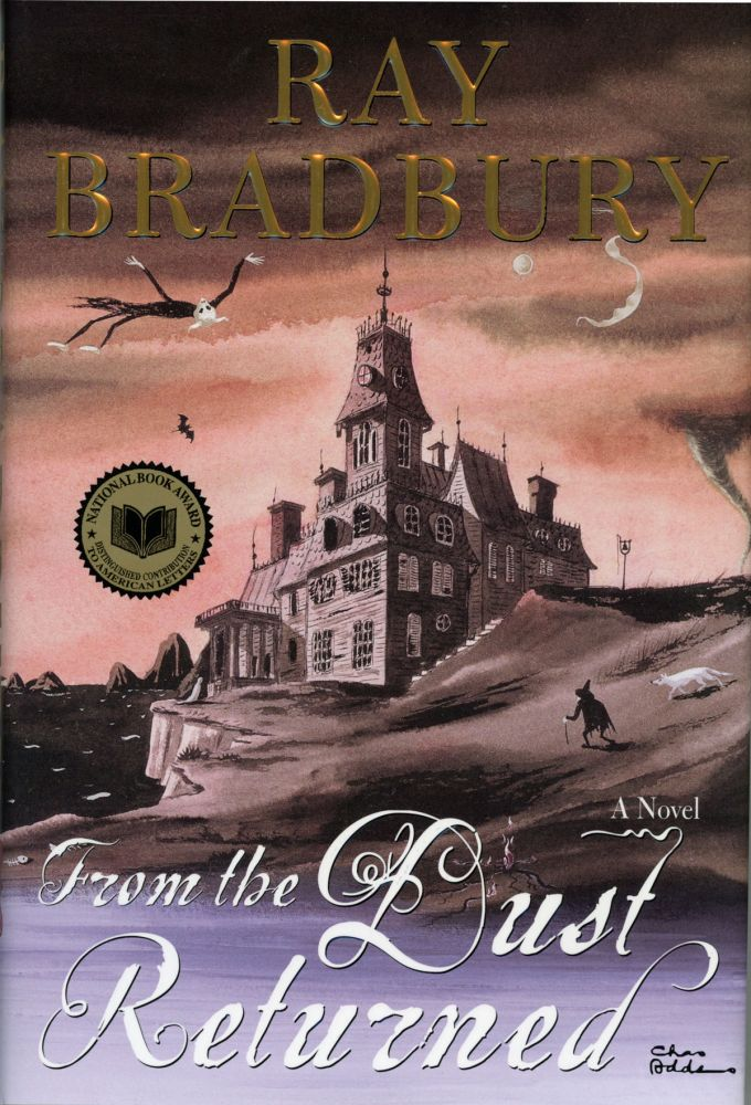 FROM THE DUST RETURNED: A FAMILY REMEMBRANCE. Ray Bradbury.