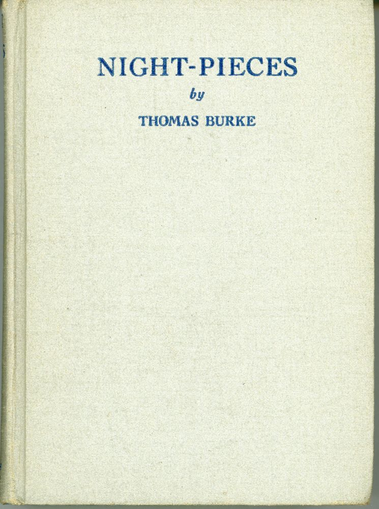NIGHT-PIECES: EIGHTEEN TALES. Thomas Burke.