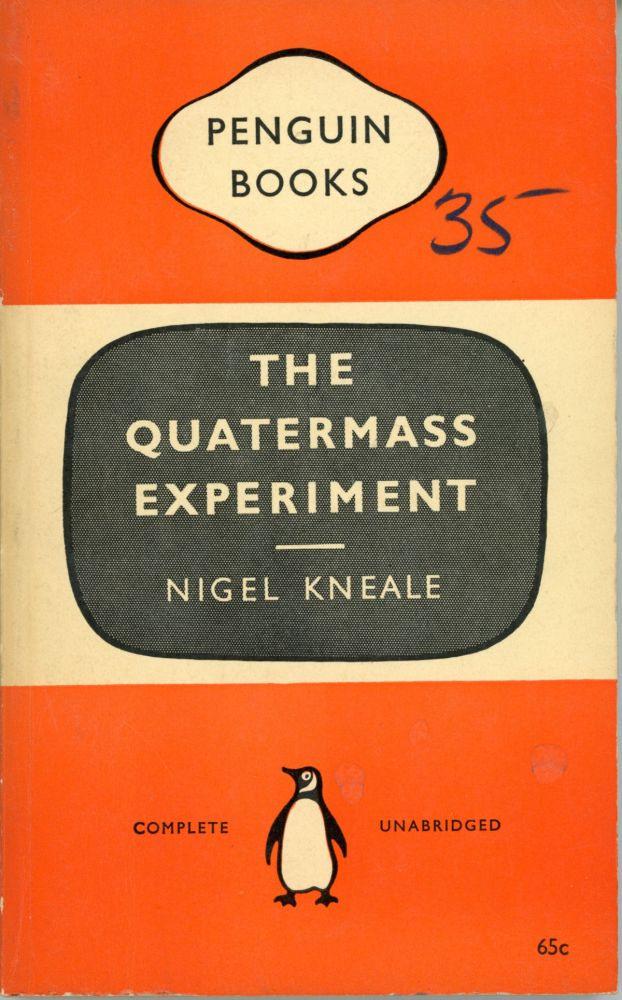 THE QUATERMASS EXPERIMENT: A PLAY FOR TELEVISION IN SIX PARTS. Nigel Kneale.