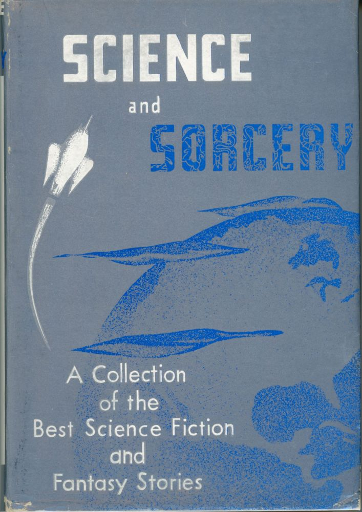 SCIENCE AND SORCERY. William L. Crawford, Margaret Crawford.