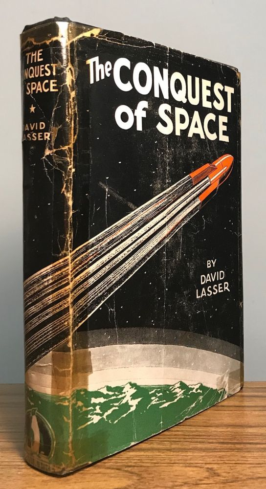 THE CONQUEST OF SPACE. David Lasser.