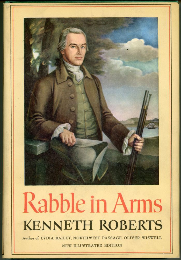 RABBLE IN ARMS. Kenneth Roberts.