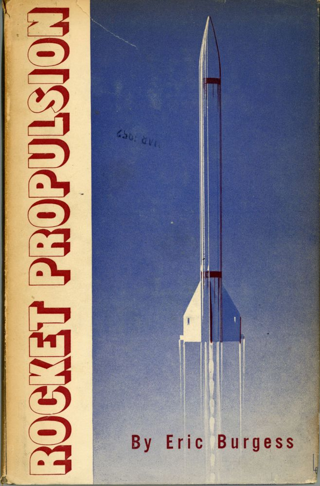 Rocket Propulsion With An Introduction To The Idea Of Interplanetary Travel Eric Burgess First Edition