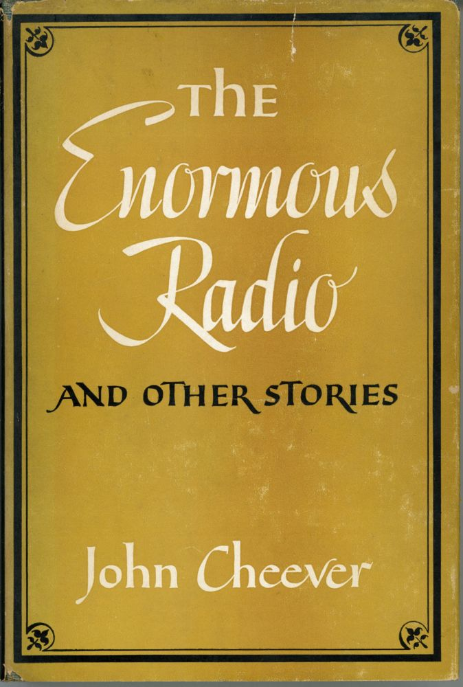 THE ENORMOUS RADIO AND OTHER STORIES. John Cheever.