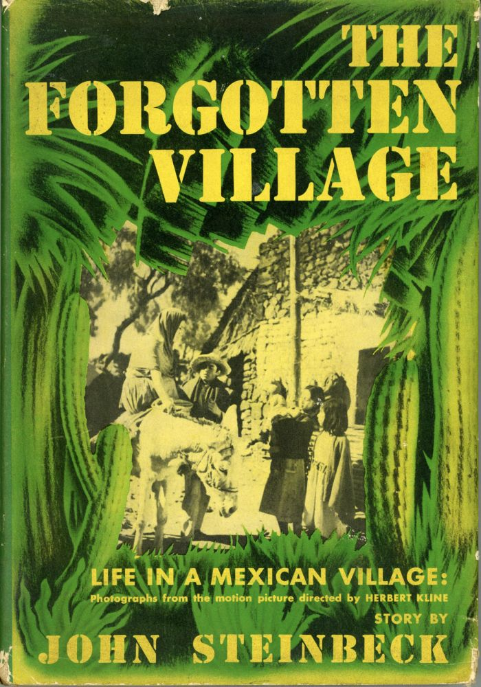THE FORGOTTEN VILLAGE ... With 136 Photographs from the Film of the Same Name by Rosa Harvan Kline and Alexander Hackensmid. John Steinbeck.