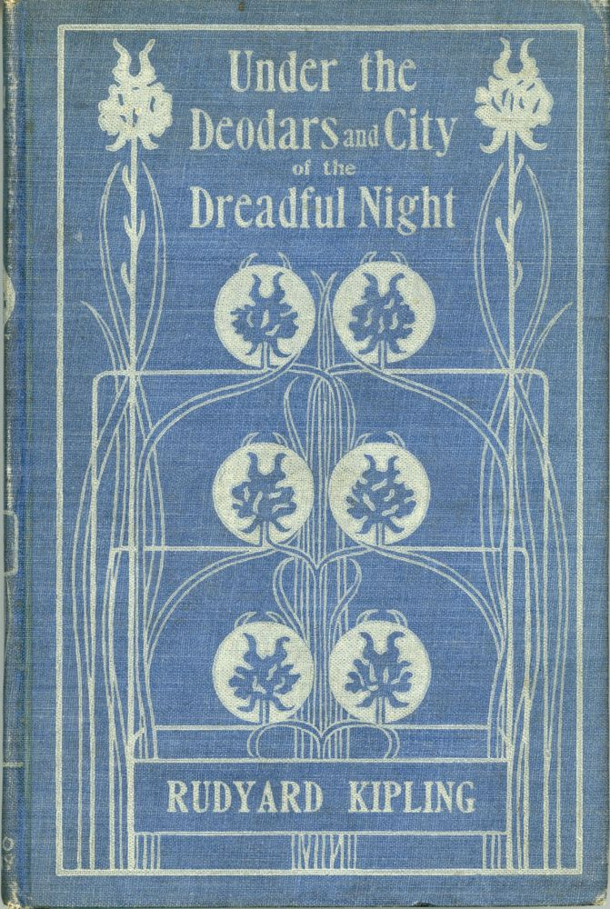 UNDER THE DEODARS [with] CITY OF THE DREADFUL NIGHT. Lovecraft's copy, Rudyard Kipling.