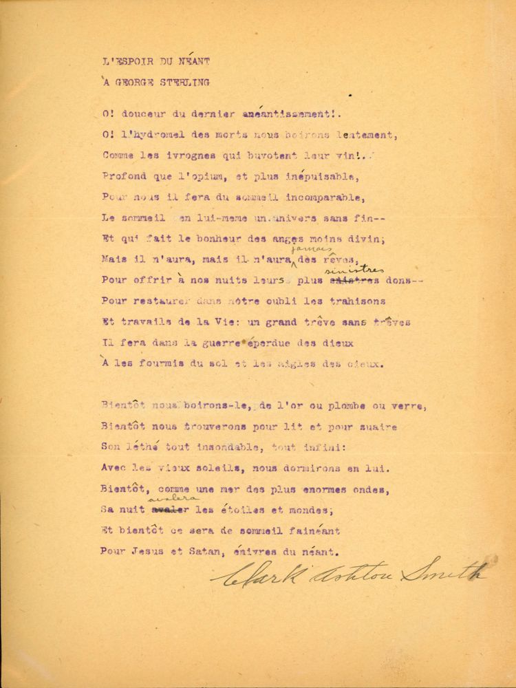 """""""L'ESPOIR DU NÉANT À GEORGE STERLING"""" [poem]. TYPED MANUSCRIPT SIGNED (TMsS). 21 lines on full sheet of letter size paper, carbon copy, not dated, signed in full by author (black ink, forward slanting hand) at bottom with three handwritten corrections in the text. Clark Ashton Smith."""