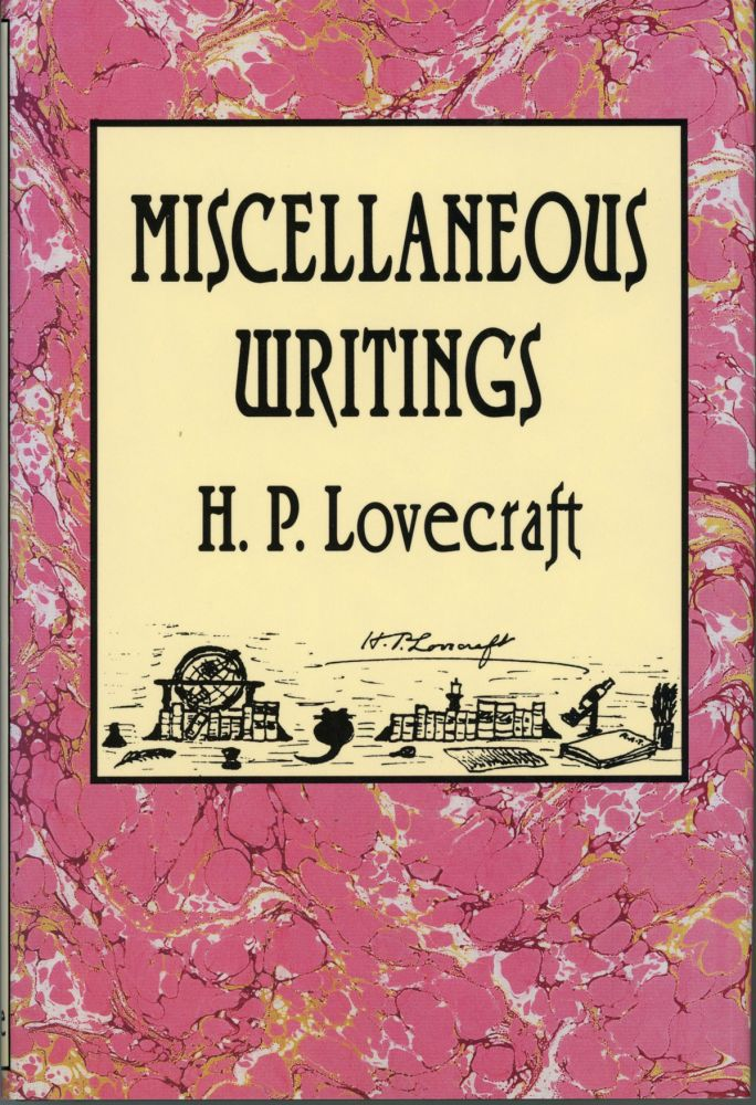 MISCELLANEOUS WRITINGS ... Edited by S. T. Joshi. Lovecraft.
