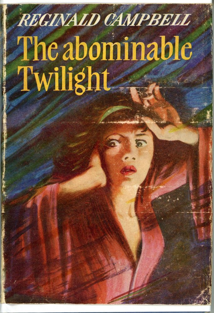 THE ABOMINABLE TWILIGHT. Reginald Campbell.