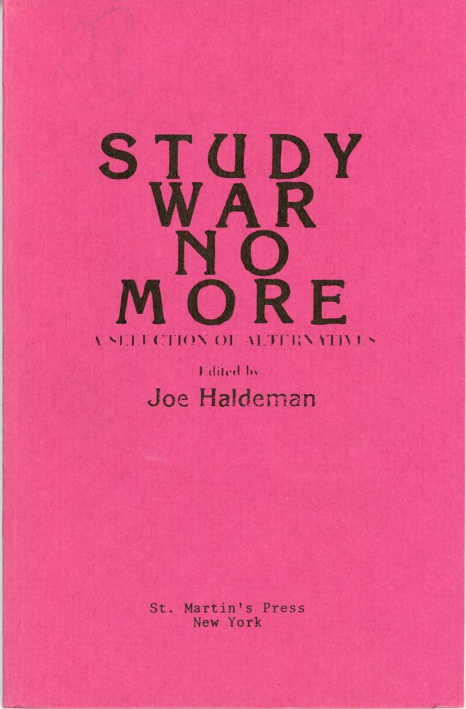 STUDY WAR NO MORE: A SELECTION OF ALTERNATIVES. Joe Haldeman.