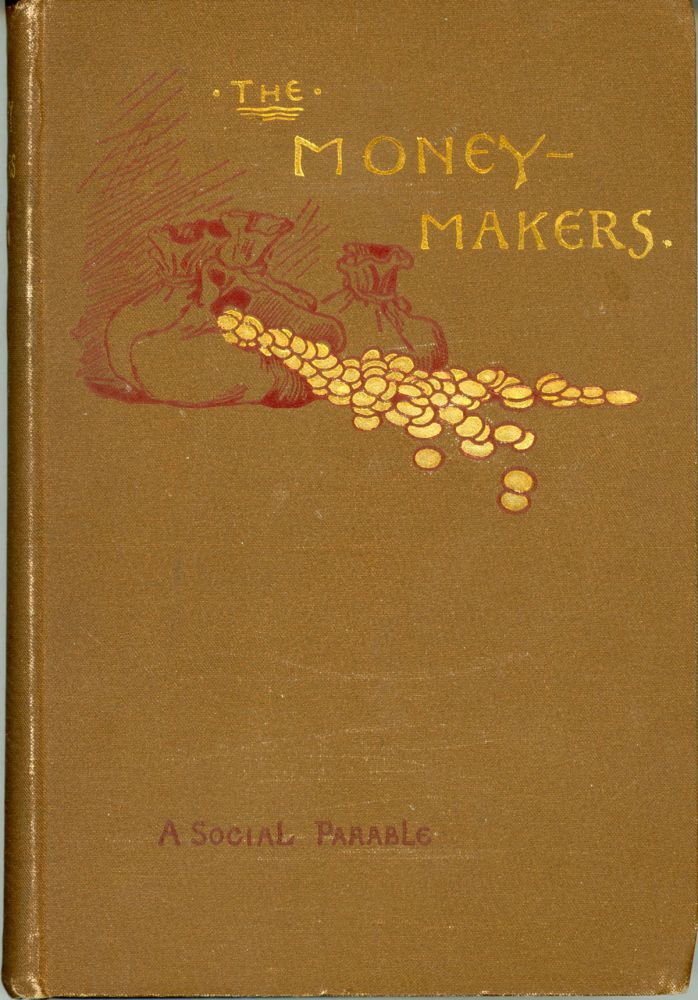 THE MONEY-MAKERS. A SOCIAL PARABLE. Henry Francis Keenan.