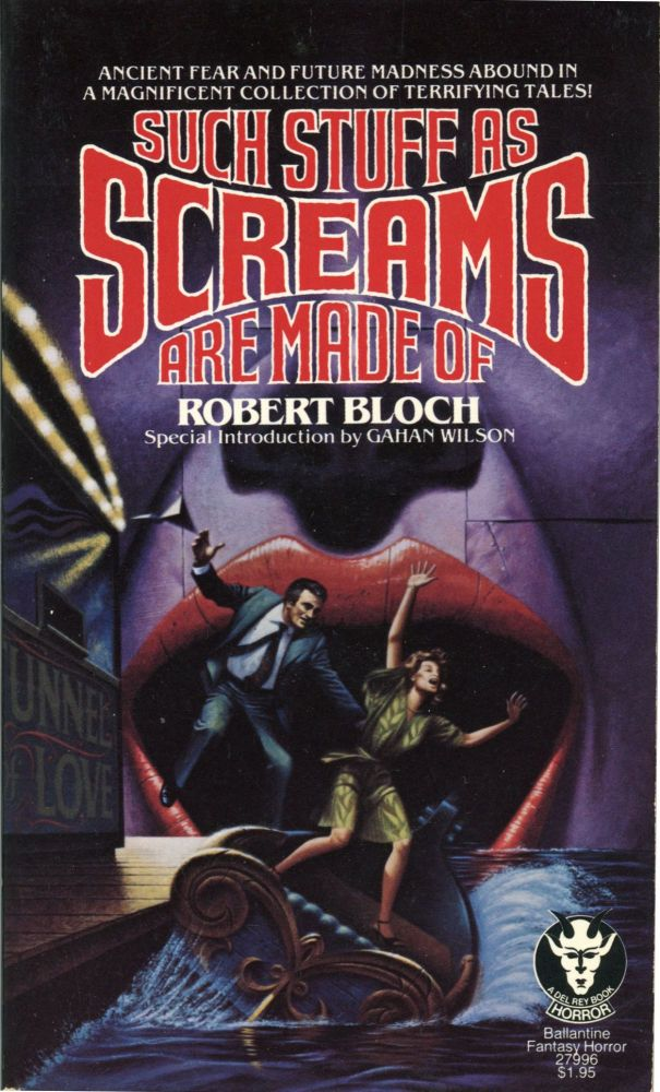 SUCH STUFF AS SCREAMS ARE MADE OF. Robert Bloch.