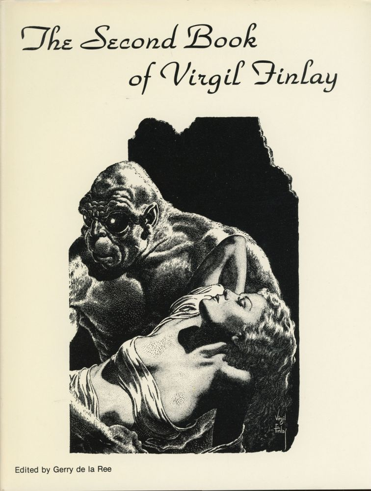 THE SECOND BOOK OF VIRGIL FINLAY: THE FANTASY ART OF VIRGIL FINLAY. Edited by Gerry de la Ree. Virgil Finlay.