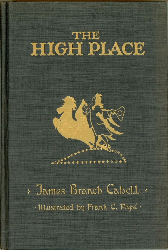 THE HIGH PLACE: A COMEDY OF DISENCHANTMENT. James Branch Cabell.