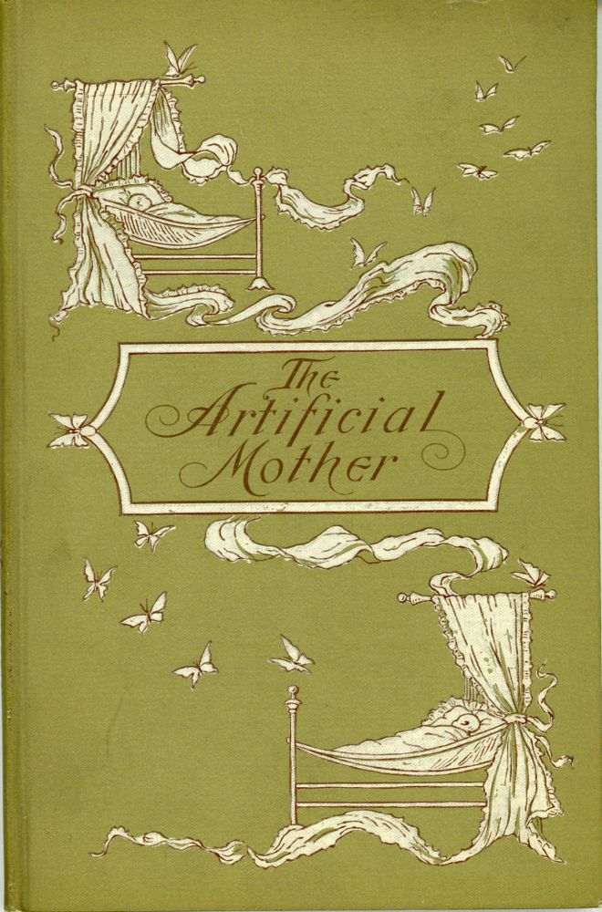 """THE ARTIFICIAL MOTHER: A MARITAL FANTASY by G. H. P. [pseudonym]. George H. Putnam, """"G. H. P."""""""