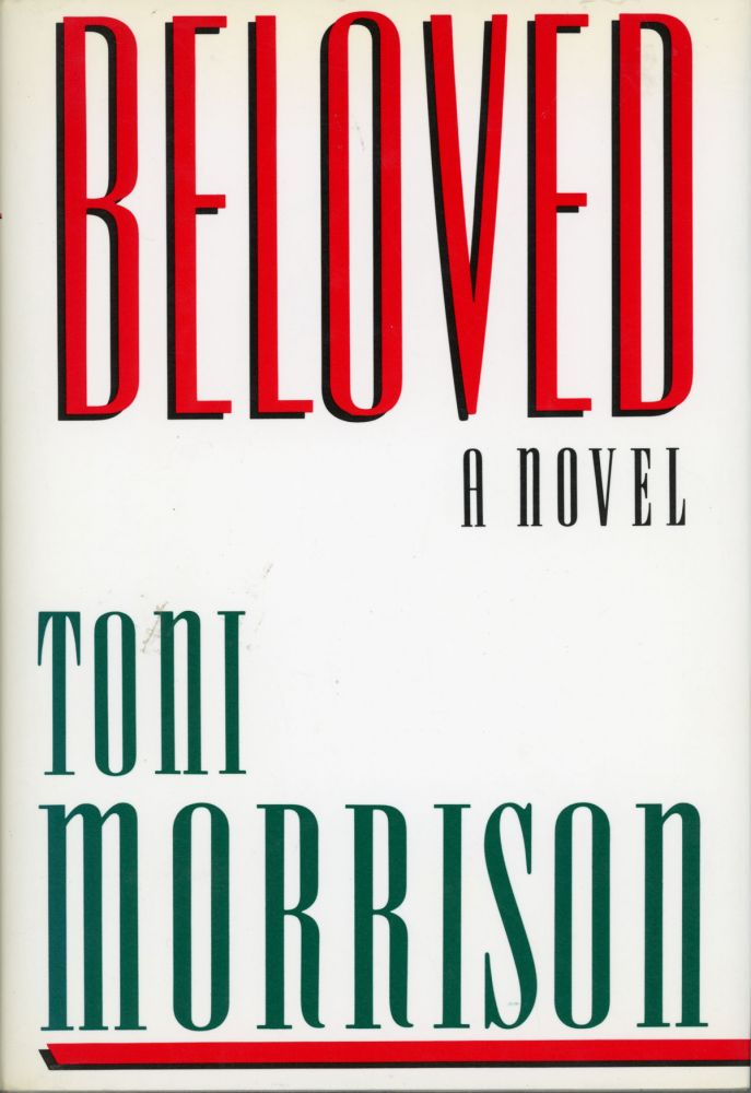 BELOVED: A NOVEL. Toni Morrison.