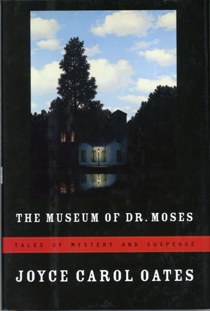 THE MUSEUM OF DR. MOSES: TALES OF MYSTERY AND SUSPENSE. Joyce Carol Oates.