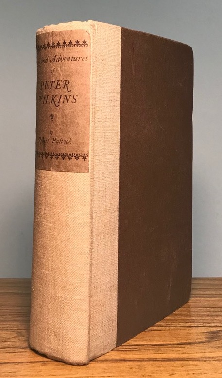 """THE LIFE & ADVENTURES OF PETER WILKINS, A CORNISH MAN by R. S. A Passenger in the """"Hector"""" [pseudonym]. Robert Paltock."""