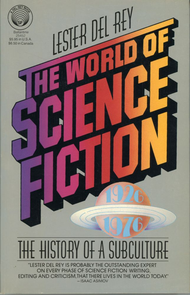 THE WORLD OF SCIENCE FICTION: 1926-1976. THE HISTORY OF A SUBCULTURE. Lester Del Rey.