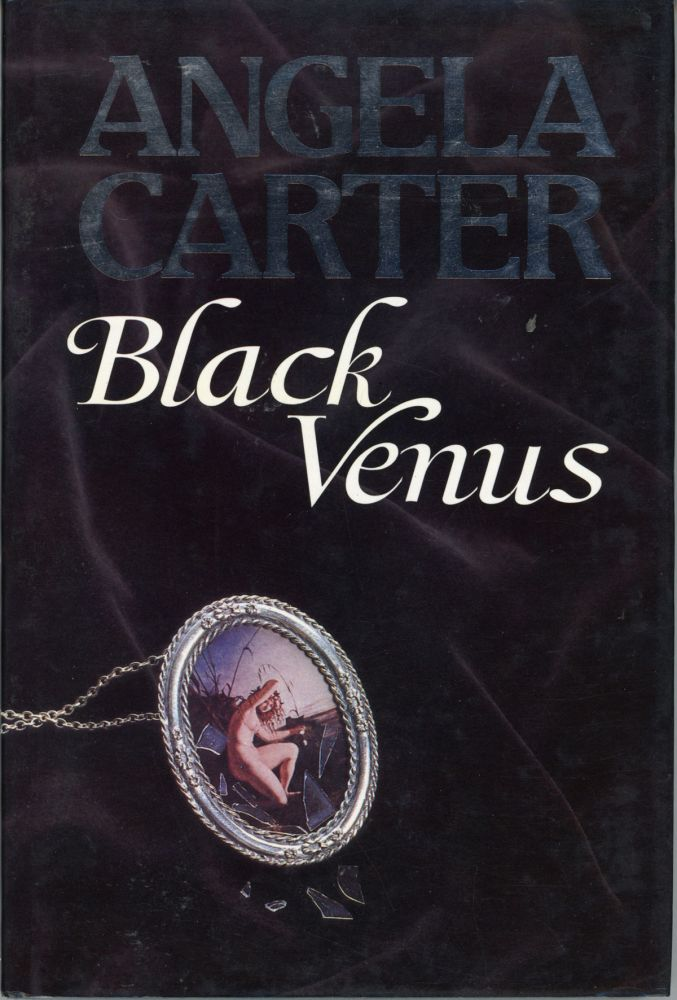 BLACK VENUS. Angela Carter.