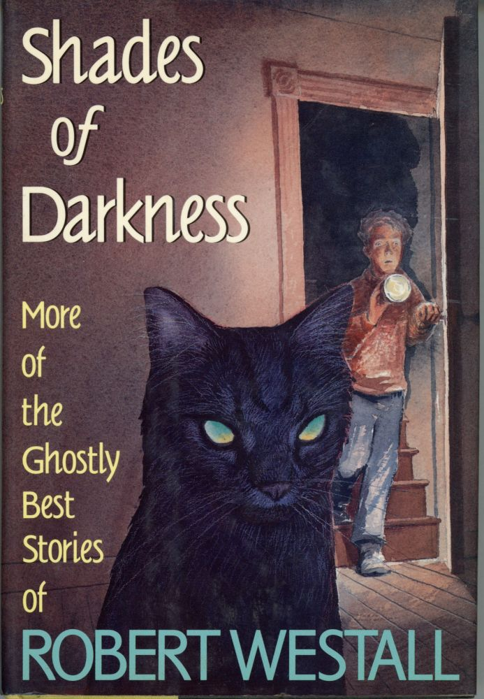 SHADES OF DARKNESS: MORE OF THE GHOSTLY BEST STORIES OF ROBERT WESTALL. Robert Westall.