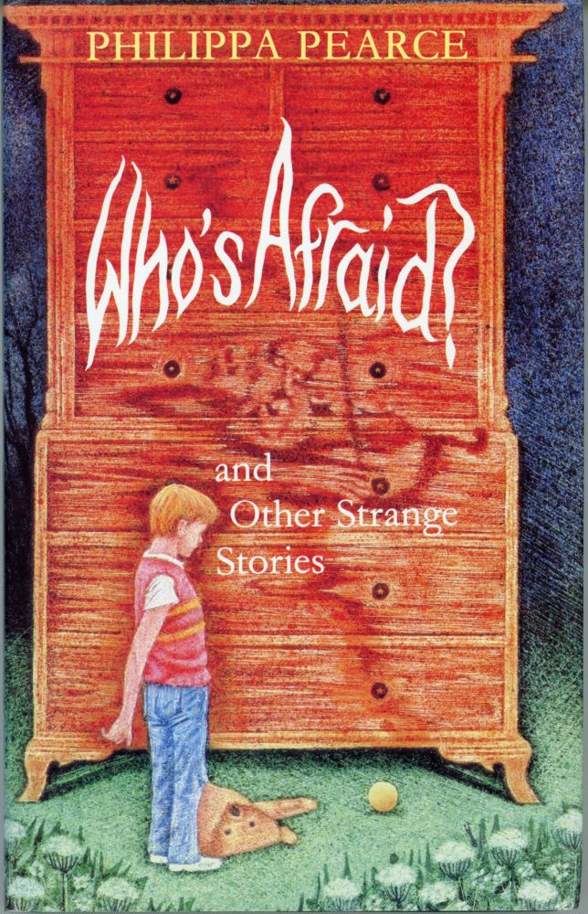 WHO'S AFRAID? AND OTHER STRANGE STORIES. Philippa Pearce.