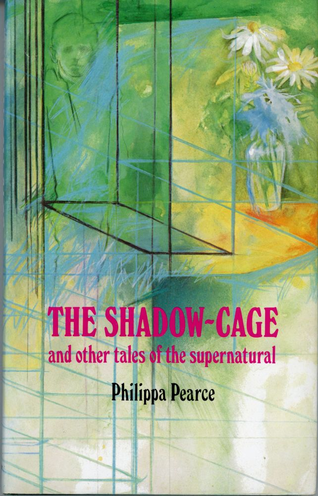 THE SHADOW-CAGE AND OTHER TALES OF THE SUPERNATURAL. Philippa Pearce.