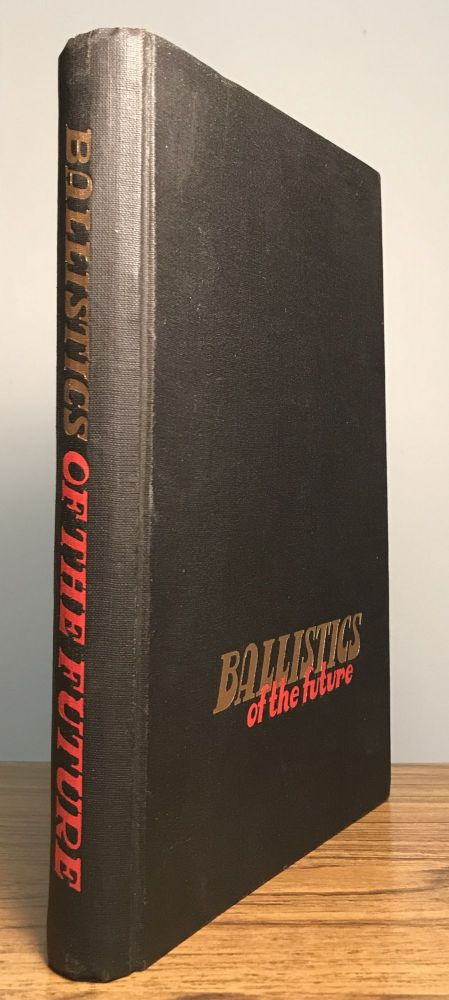 BALLISTICS OF THE FUTURE: WITH SPECIAL REFERENCE TO THE DYNAMICAL AND PHYSICAL THEORY OF THE ROCKET WEAPONS. J. M. J. Kooy, J. W. H. Uytenbogaart.