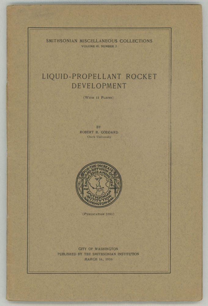 LIQUID-PROPELLANT ROCKET DEVELOPMENT. Robert H. Goddard.