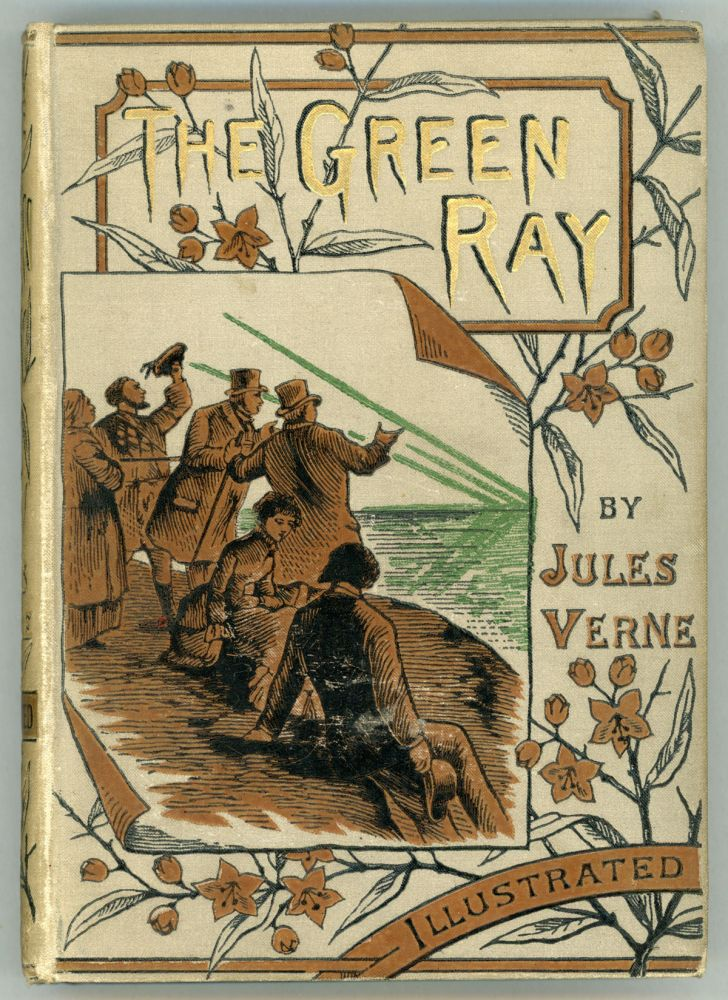 THE GREEN RAY ... Translated from the French by Mary de Hauteville. Jules Verne.